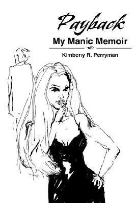 Payback: My Manic Memoir  by  Kimberly R Perryman