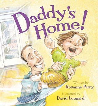 Daddys Home!  by  Rosanne Parry