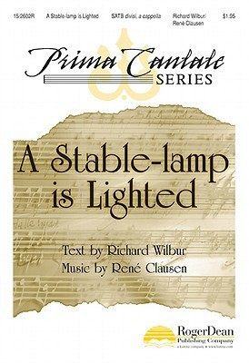A Stable-Lamp Is Lighted Richard Wilbur