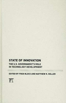 State of Innovation: The U.S. Governments Role in Technology Development Fred L. Block