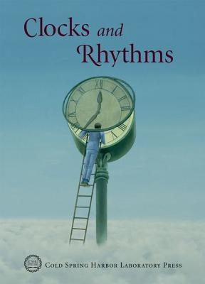 Clocks and Rhythms (Cold Spring Harbor Symposia on Quantitative Biology) David Stewart