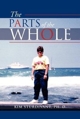 The Parts of the Whole  by  Kim Sturdivant