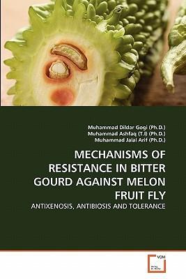 Mechanisms of Resistance in Bitter Gourd Against Melon Fruit Fly  by  Muhammad Dildar Gogi
