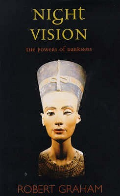 Night Vision: The Powers Of Darkness Robert Graham