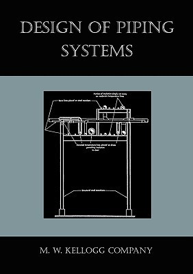 Design of Piping Systems  by  M. W. Kellogg Company