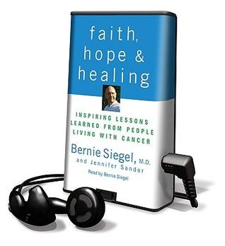 Faith, Hope & Healing  by  Bernie S. Siegel