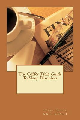 The Coffee Table Guide to Sleep Disorders  by  Gera Smith