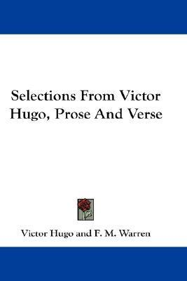Selections from Victor Hugo, Prose and Verse Victor Hugo