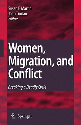 Women, Migration, And Conflict: Breaking A Deadly Cycle Susan Forbes Martin