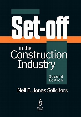 Set Off In The Construction Industry  by  Neil F. Jones