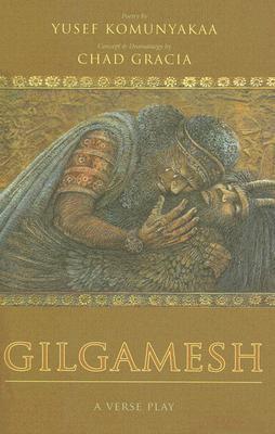 Gilgamesh: A Verse Play  by  Yusef Komunyakaa