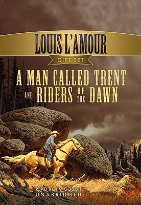 A Man Called Trent and the Riders of the Dawn  by  Louis LAmour
