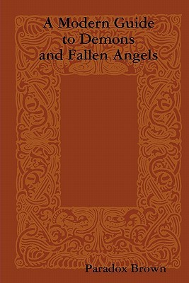 The Bible, Physics, and the Abilities of Fallen Angels: The Alien Abduction Phenomenon  by  Paradox Brown