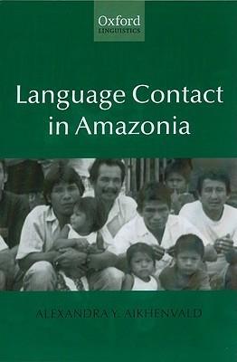 Language Contact in Amazonia Alexandra Y. Aikhenvald