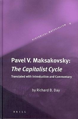 The Capitalist Cycle Pavel V. Maksakovsky