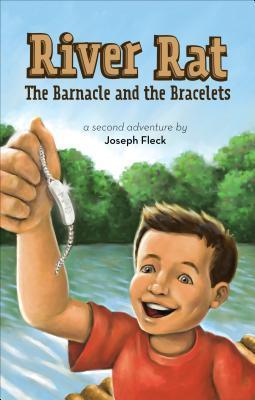 River Rat: The Barnacle and the Bracelets  by  Joseph Fleck