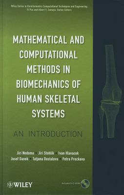 Mathematical And Computational Methods And Algorithms In Biomechanics: Human Skeletal Systems (Wiley Series In Bioinformatics) Jiří Nedoma
