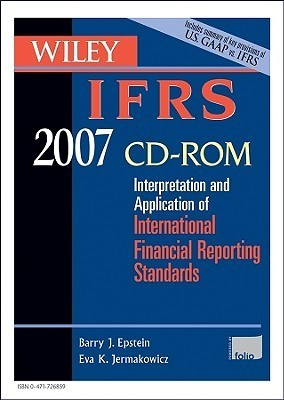 Wiley Ifrs 2007 Cd Rom: Interpretation And Application For International Accounting And Financial Reporting Standards Barry J. Epstein