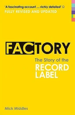 Factory: The Story of the Record Label Mick Middles