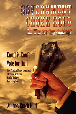 Government Choke Hold: But Who Are They Choking? Butch Huff