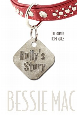 Hollys Story: The Forever Home Series Bessie Mac