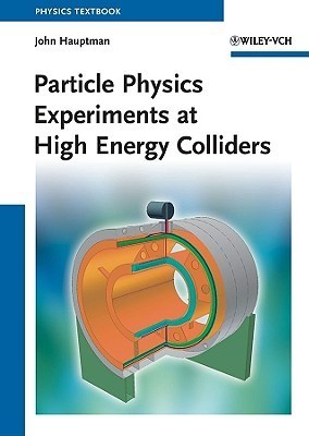 Particle Physics Experiments at High Energy Colliders John Hauptman