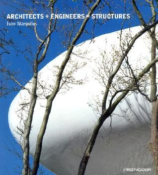 Architects + Engineers = Structures  by  Ivan Margolius