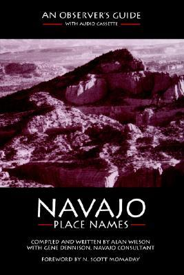 Navajo Place Names: An Observers Guide Alan Wilson