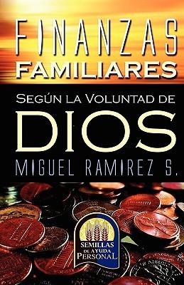 Finanzas Familiares Segun La Voluntad de Dios Miguel Ramirez-Sanchez