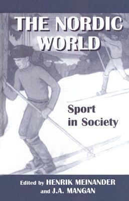 The Nordic World: Sport in Society  by  H. Meinander