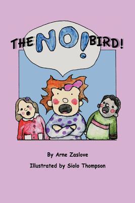 The No Bird  by  Arne Zaslove