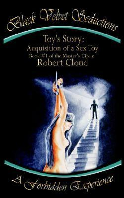 Toys Story: Acquisition of a Sex Toy (Toys Story, #1)  by  Robert Cloud