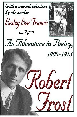 Robert Frost: An Adventure in Poetry, 1900-1918  by  Lesley Lee Francis