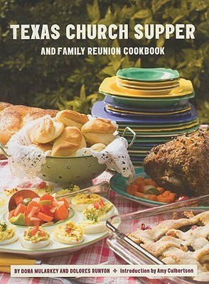 Texas Church Supper and Family Reunion Cookbook  by  Dona Mularkey