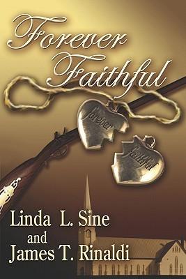Forever Faithful  by  Linda L. Sine