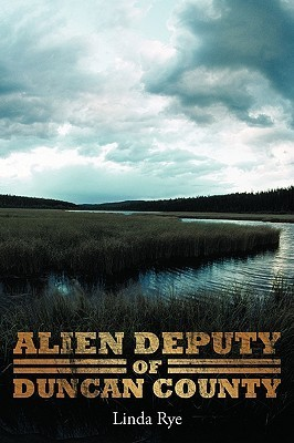 Alien Deputy of Duncan County  by  Linda Rye