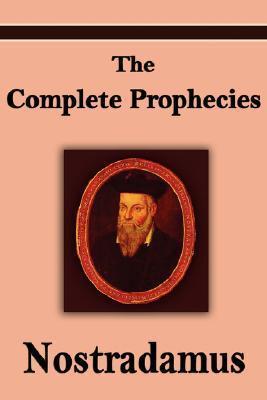 The Complete Prophecies of Michel Nostradamus  by  Nostradamus