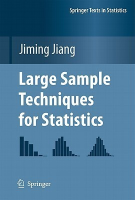 Large Sample Techniques for Statistics Jiming Jiang