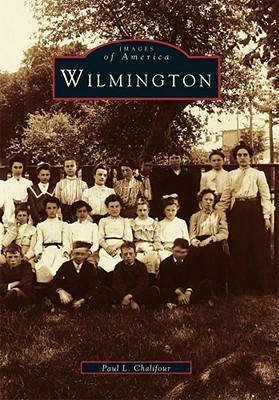 Wilmington  by  Paul L. Chalifour