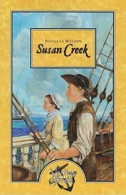 Susan Creek  by  Douglas Wilson