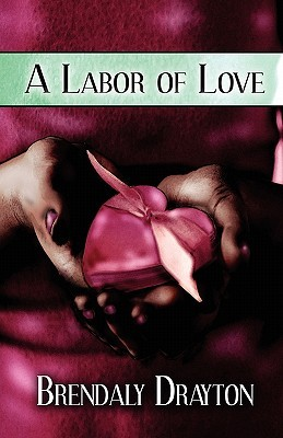 A Labor of Love  by  Brendaly Drayton