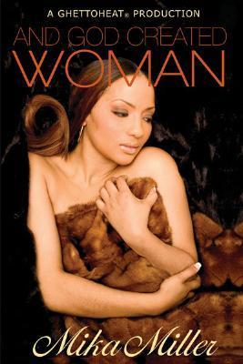 And God Created Woman  by  Mika Miller