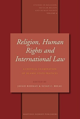 Religion, Human Rights and International Law: A Critical Examination of Islamic State Practices  by  Javaid Rehman