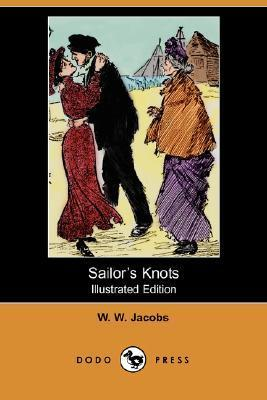 Sailors Knots (Illustrated Edition) W.W. Jacobs