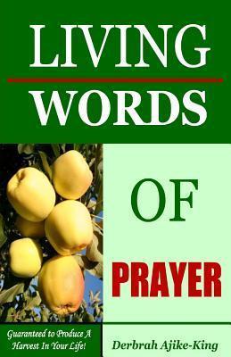 Living Words of Prayer  by  Derbrah Ajike King