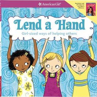 Lend a Hand: Girl-Sized Ways of Helping Others Apryl Lundsten