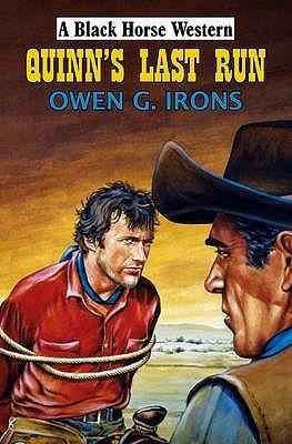 Quinns Last Run. Owen G. Irons  by  Owen G. Irons