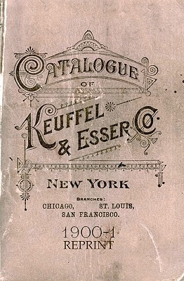 Catalogue of Keuffel and Esser 1900 Reprint  by  Ross Bolton