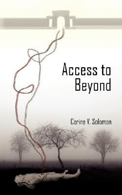 Access to Beyond  by  Corine Solomon
