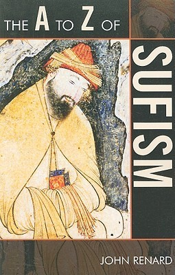 The A to Z of Sufism  by  John Renard